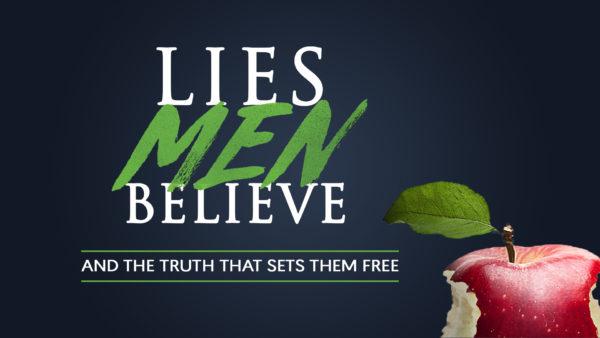 Lies Men Believe (Week 1) Image