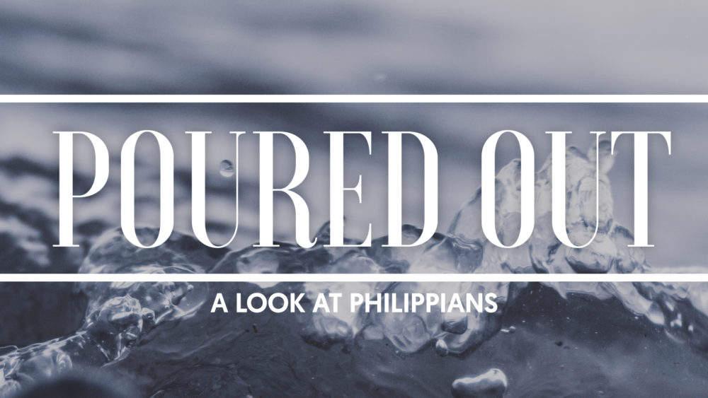 Poured Out: A Look At Philippians