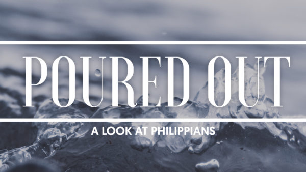 Poured Out: A Look At Philippians (Week 1) Image