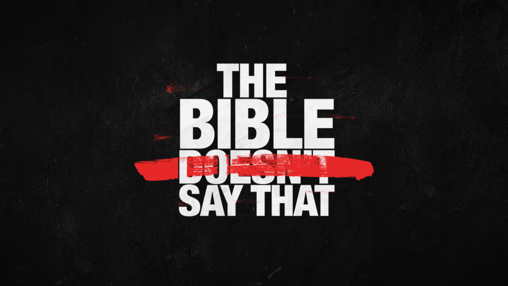 The Bible Doesn\'t Say That!