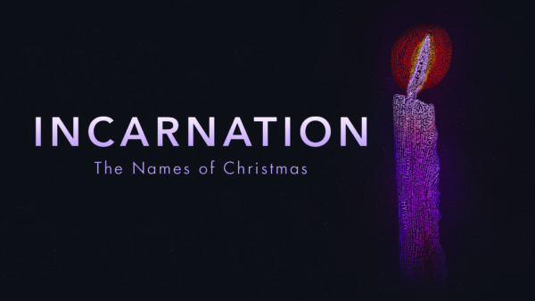 Incarnation: The Names of Christmas (Week 3) Image