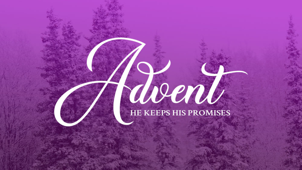 Advent He Keeps His Promises