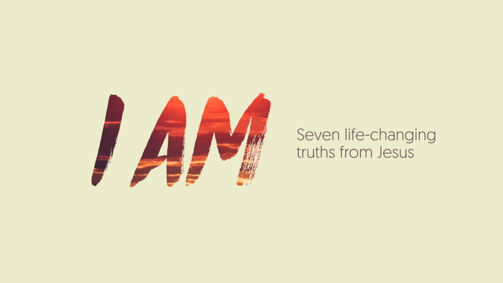 I AM - Seven Truths From Jesus