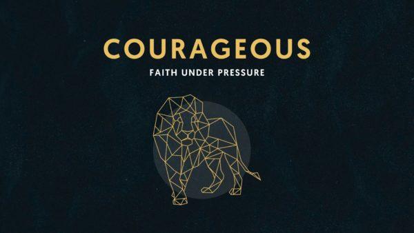 Courageous Faith Under Pressure (Week 3) Image